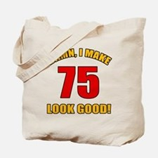 75 Looks Good! Tote Bag