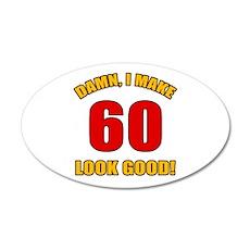 60 Looks Good! Wall Decal