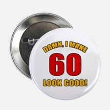 "60 Looks Good! 2.25"" Button (10 pack)"