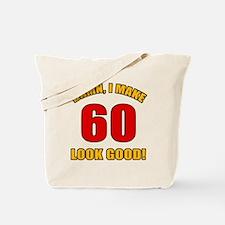 60 Looks Good! Tote Bag