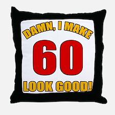 60 Looks Good! Throw Pillow