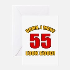 55 Looks Good! Greeting Card