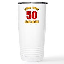 50 Looks Good! Travel Mug