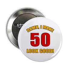"50 Looks Good! 2.25"" Button"