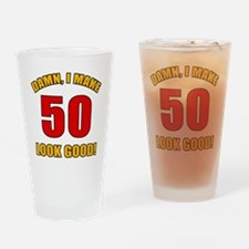 50 Looks Good! Drinking Glass