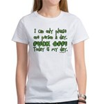 I can only please one person Women's T-Shirt