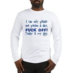 I can only please one person Long Sleeve T-Shirt