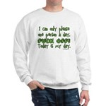 I can only please one person Sweatshirt