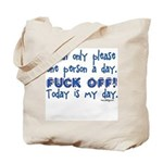 I can only please one person Tote Bag