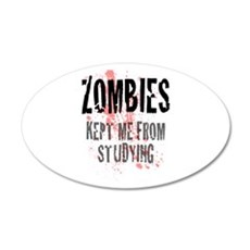 ZOMBIES kept me from studying Wall Decal