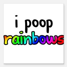 """i poop rainbows Square Car Magnet 3"""" x 3"""""""
