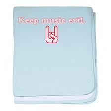Keep Music Evil baby blanket