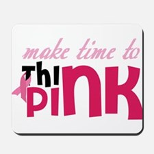 To Think Pink Mousepad