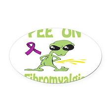Pee on Fibromyalgia Oval Car Magnet