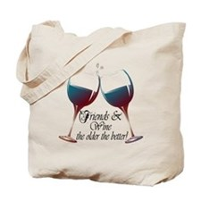 Friends and Wine the older the better Tote Bag
