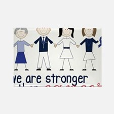 We Are Stronger Rectangle Magnet