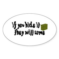 If You Hide It, They Will Come Decal