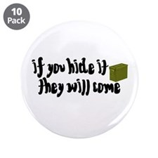 """If You Hide It, They Will Come 3.5"""" Button (10 pac"""