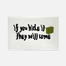 If You Hide It, They Will Come Rectangle Magnet