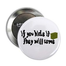 """If You Hide It, They Will Come 2.25"""" Button (10 pa"""