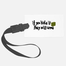 If You Hide It, They Will Come Luggage Tag