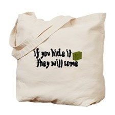 If You Hide It, They Will Come Tote Bag