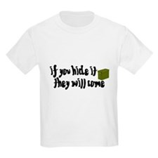 If You Hide It, They Will Come T-Shirt