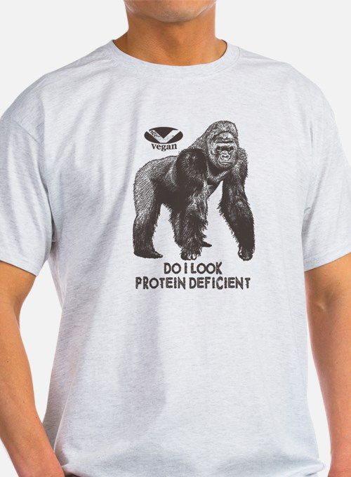 Do I look Protein Deficient? T-Shirt