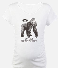 Do I look Protein Deficient? Shirt
