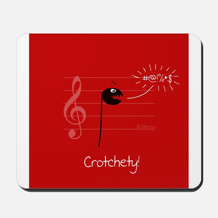 Crotchety! Funny Music Joke Mousepad