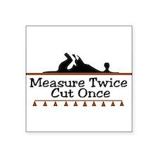 Measure Twice Rectangle Sticker