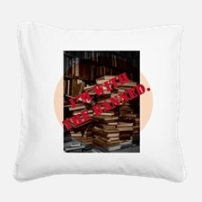 I'm with the Banned Square Canvas Pillow