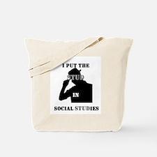 I put the Stud in Social STUDies Tote Bag