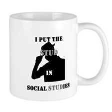 I put the Stud in Social STUDies Mug