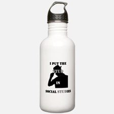 I put the Stud in Social STUDies Water Bottle