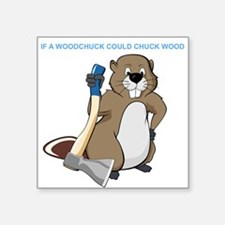 """Could Chuck Wood Square Sticker 3"""" x 3"""""""