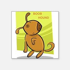 "Boob Hound Square Sticker 3"" x 3"""