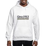 Funny 100th Gifts, Circa 1913 Hooded Sweatshirt