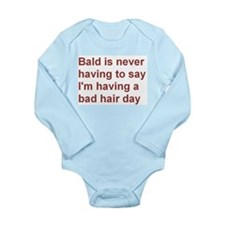 Having a bad hair day? Then be bald! Long Sleeve I