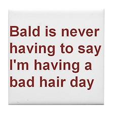 Having a bad hair day? Then be bald! Tile Coaster