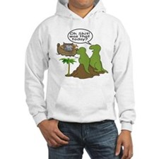 Oh Shit! Was that today? Hoodie