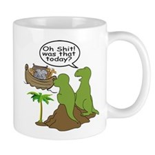 Oh Shit! Was that today? Small Mug