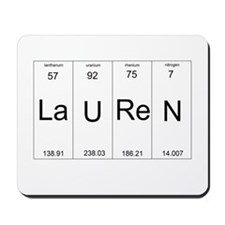 Lauren periodic table of elements Mousepad
