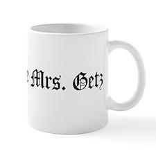Soon To Be Mrs. Getz  Mug
