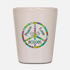 Peace Love School Shot Glass