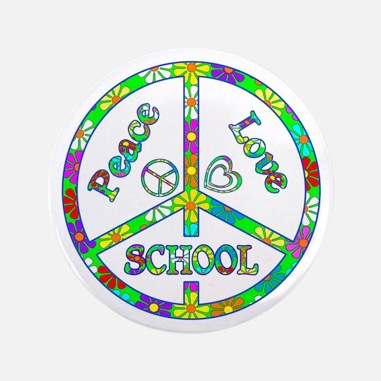 """Peace Love School 3.5"""" Button"""