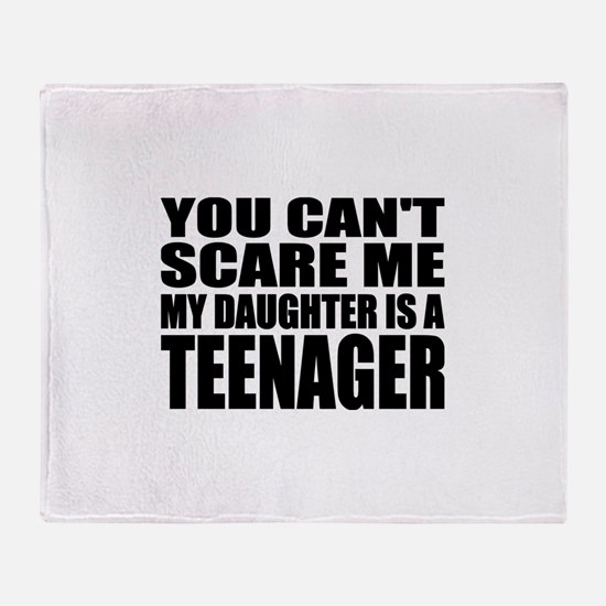 You Can't Scare Me, My Daughter Is A Teenager Sta