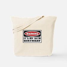 Warning its my 16th birthday Tote Bag