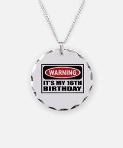 Warning its my 16th birthday Necklace