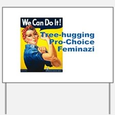 Tree-Hugging Pro-Choice Feminazi Yard Sign